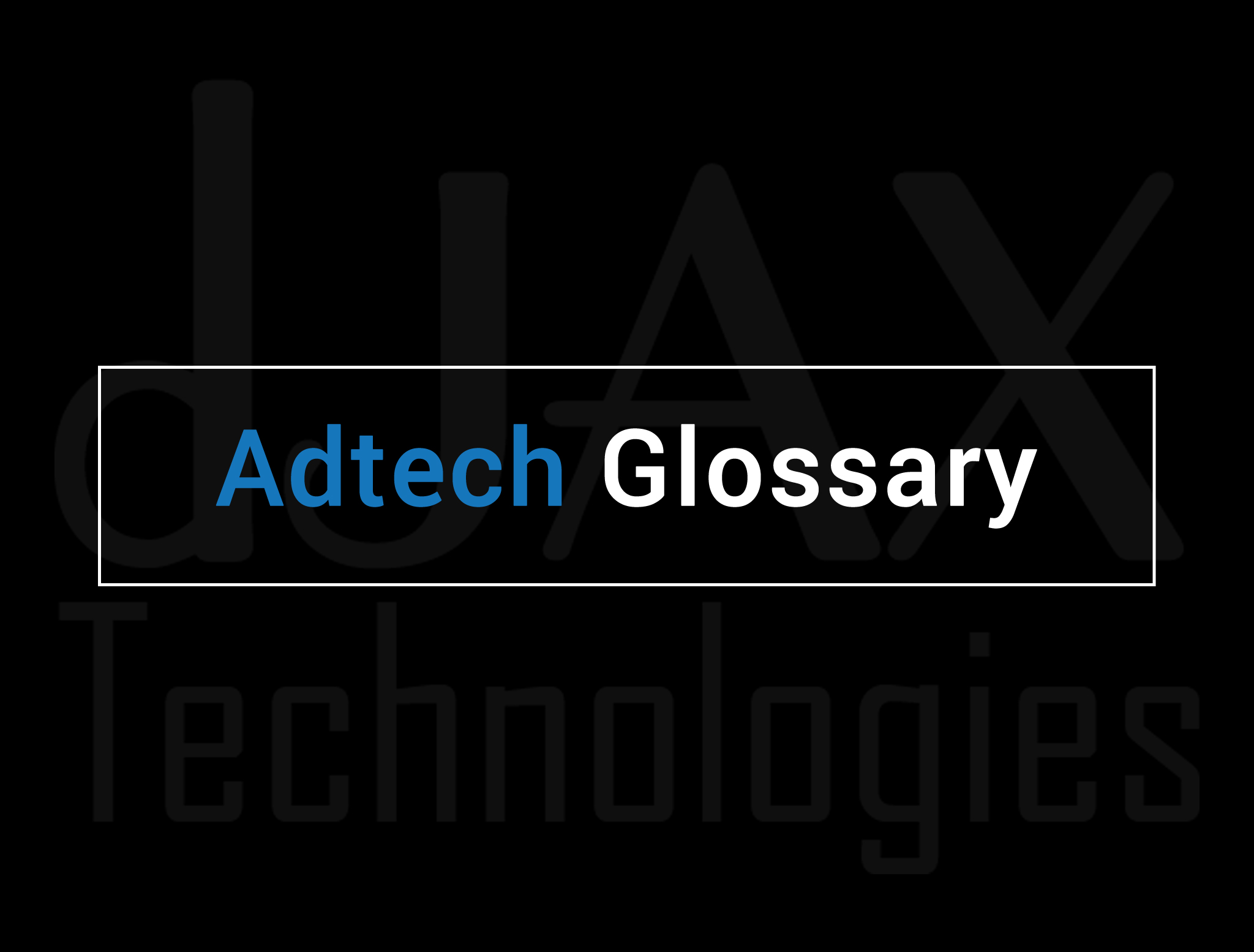 Adtech Glossary