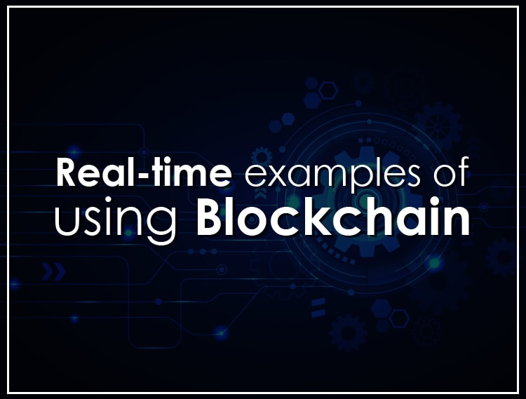 Real Time examples of using Blockchain